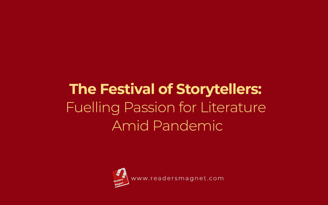 The Festival of Storytellers: Fuelling Passion for Literature Amid Pandemic