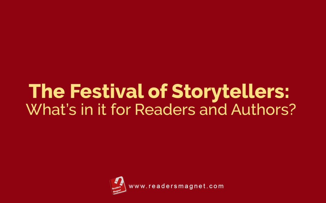 The Festival Of Storytellers Whats In It For Readers And Authors