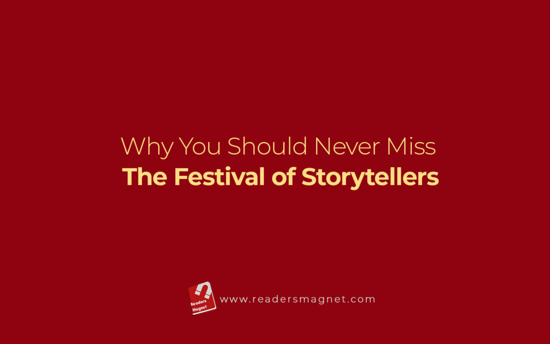 Why You Should Never Miss The Festival Of Storytellers