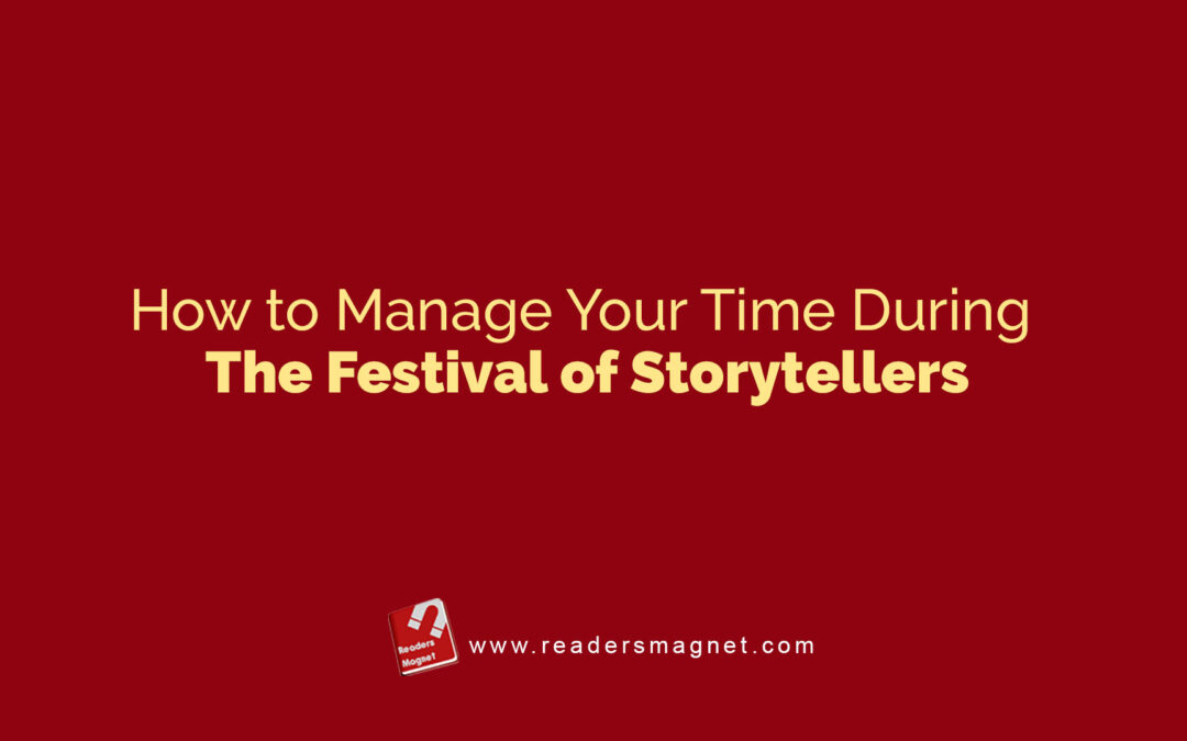 How to Manage Your Time During The Festival of Storytellers