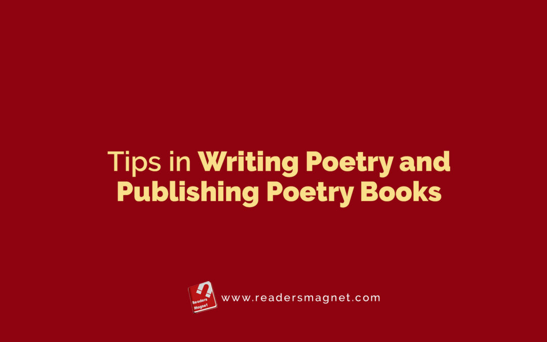 Tips in Writing Poetry and Publishing Poetry Books
