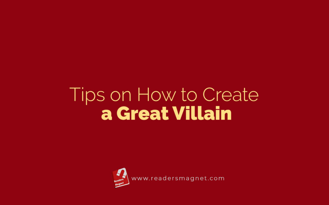 Tips on How to Create a Great Villain