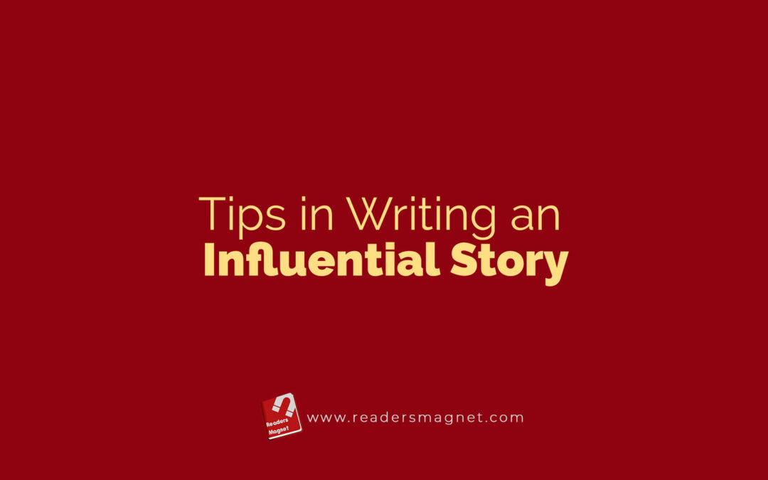 Tips in Writing an Influential Story